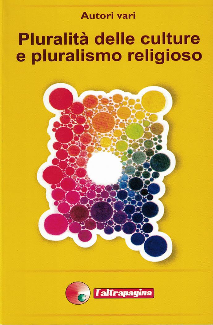 Pluralità delle culture e pluralismo religioso